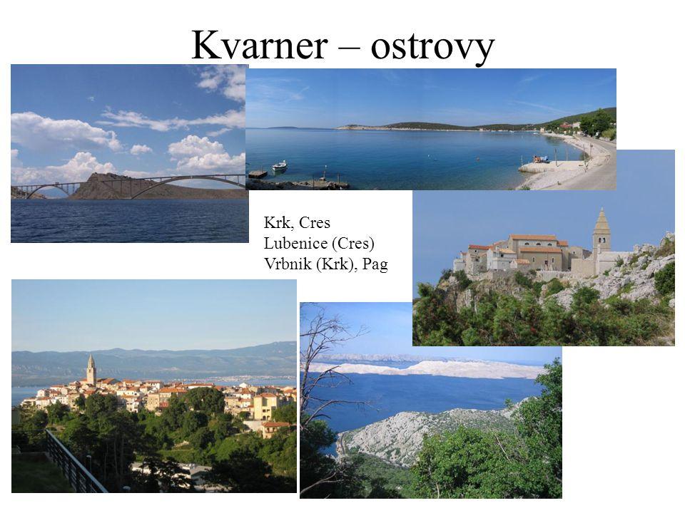 Kvarner – ostrovy Krk, Cres Lubenice (Cres) Vrbnik (Krk), Pag