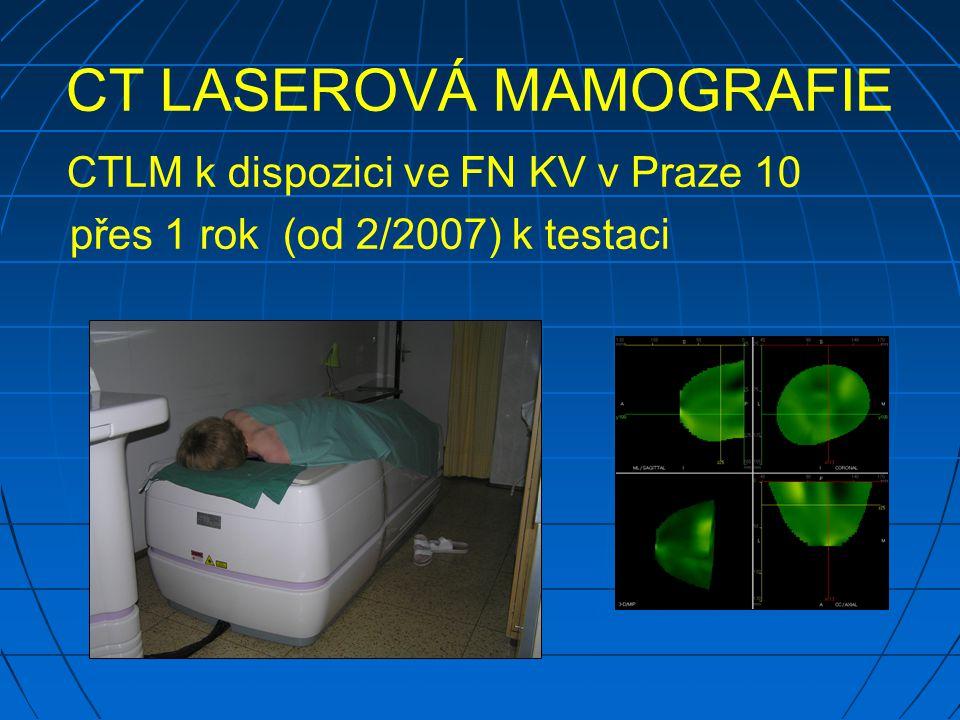 CT LASEROVÁ MAMOGRAFIE CTLM k dispozici ve FN KV v Praze 10 přes 1 rok (od 2/2007) k testaci
