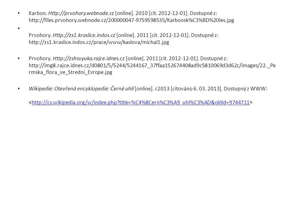 Karbon. Http://prvohory.webnode.cz [online]. 2010 [cit. 2012-12-01]. Dostupné z: http://files.prvohory.webnode.cz/200000047-9759598535/Karbonsk%C3%BD%