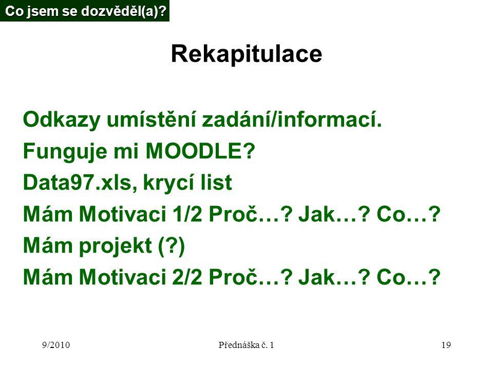 9/2010Přednáška č. 119 Rekapitulace Odkazy umístění zadání/informací.