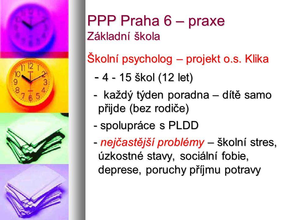 PPP Praha 6 – praxe Základní škola Školní psycholog – projekt o.s.