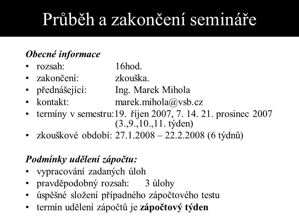 Průběh a zakončení semináře Obecné informace rozsah:16hod.