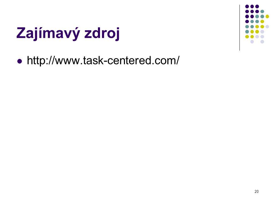 20 Zajímavý zdroj http://www.task-centered.com/