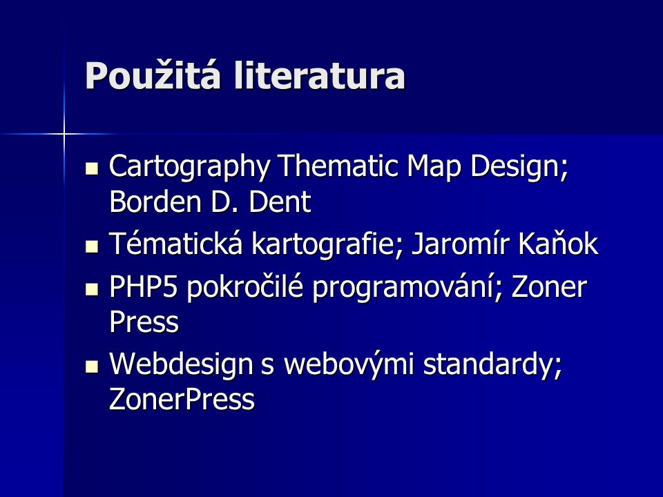 Použitá literatura Cartography Thematic Map Design; Borden D.