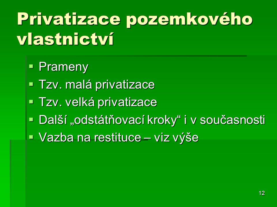 12 Privatizace pozemkového vlastnictví  Prameny  Tzv.