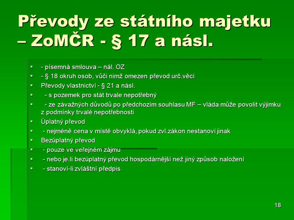 18 Převody ze státního majetku – ZoMČR - § 17 a násl.