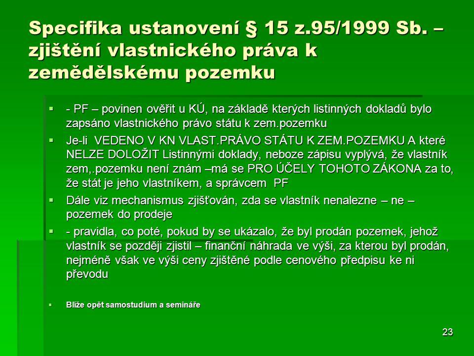 23 Specifika ustanovení § 15 z.95/1999 Sb.