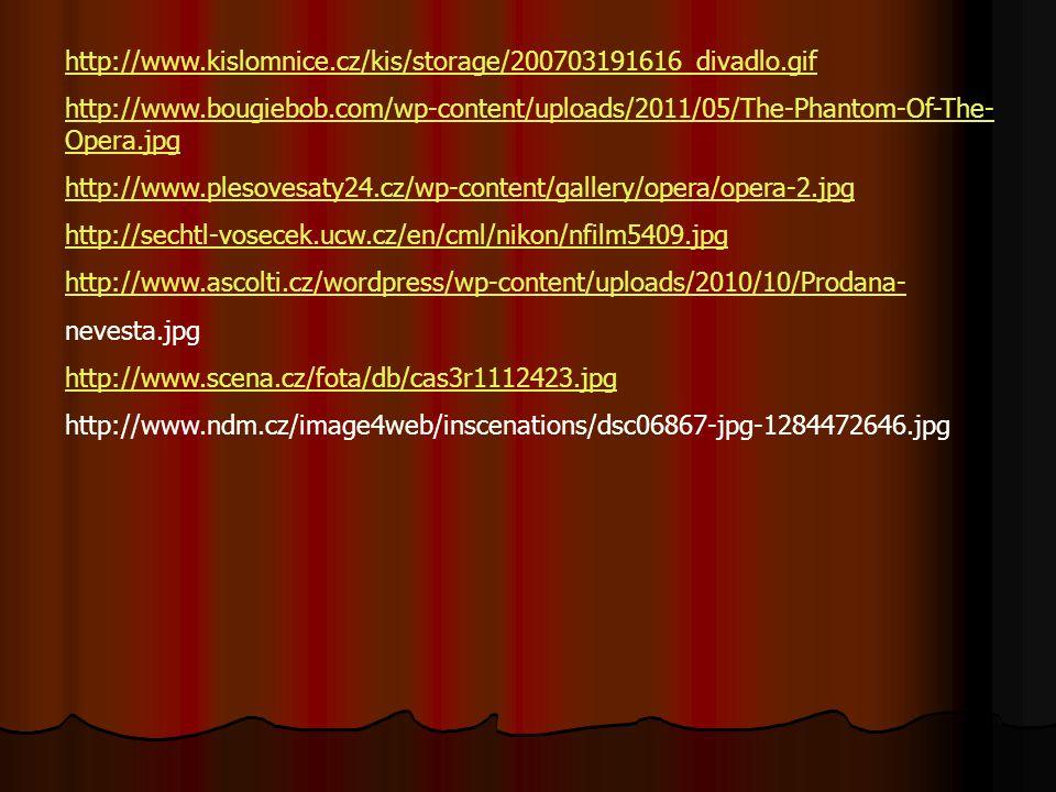 http://www.kislomnice.cz/kis/storage/200703191616_divadlo.gif http://www.bougiebob.com/wp-content/uploads/2011/05/The-Phantom-Of-The- Opera.jpg http:/