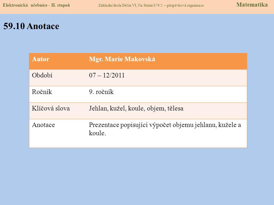 Zdroje: Matematika 3 pro 9. ročník základní školy, Odvárko O., Kadleček J., Prometheus, Praha, 2002 http://matikabrdickova.sweb.cz/soubory_PDF/9/6_Jeh