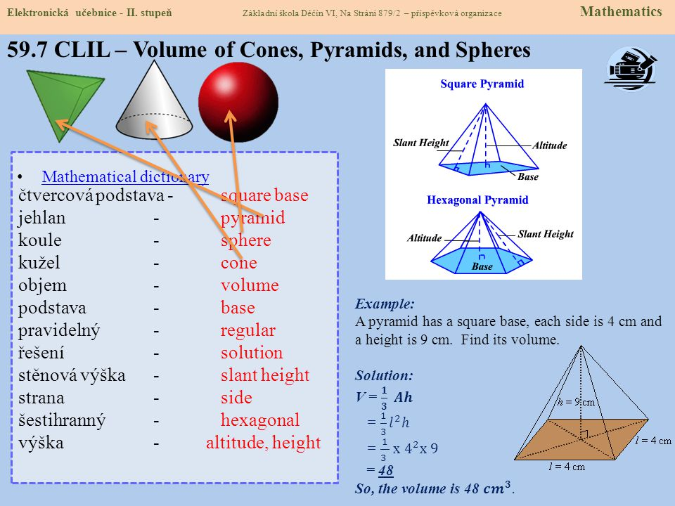 59.7 CLIL – Volume of Cones, Pyramids, and Spheres Elektronická učebnice - II.