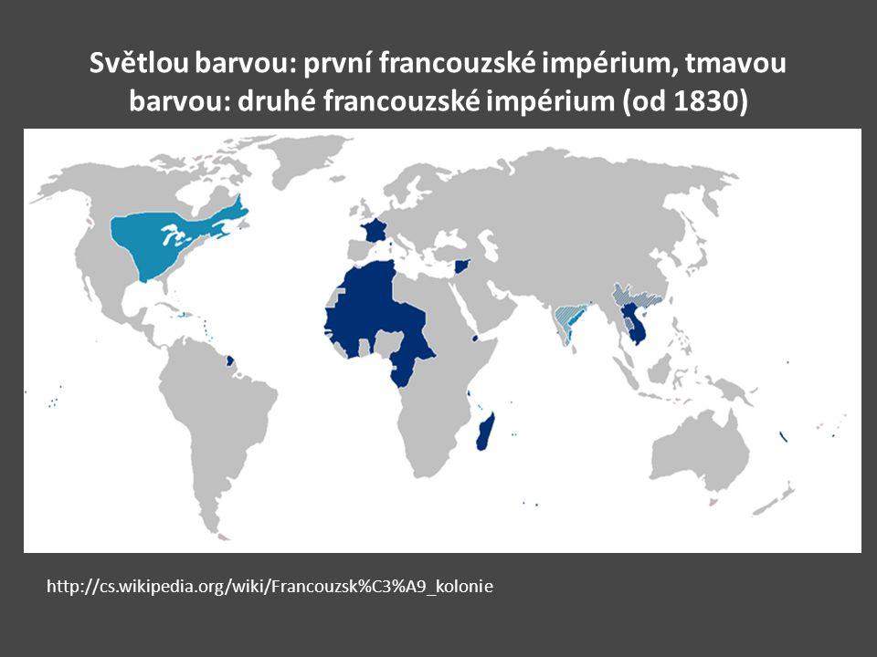 Světlou barvou: první francouzské impérium, tmavou barvou: druhé francouzské impérium (od 1830) http://cs.wikipedia.org/wiki/Francouzsk%C3%A9_kolonie