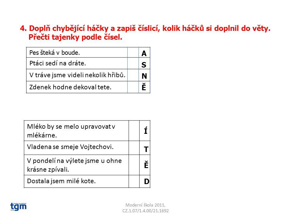 Moderní škola 2011, CZ.1.07/1.4.00/21.1692 4.