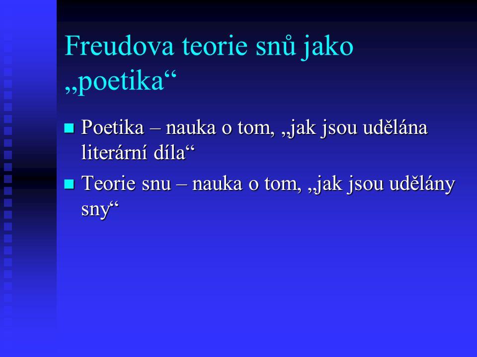 """Freudova teorie snů jako """"poetika"""" Poetika – nauka o tom, """"jak jsou udělána literární díla"""" Poetika – nauka o tom, """"jak jsou udělána literární díla"""" T"""