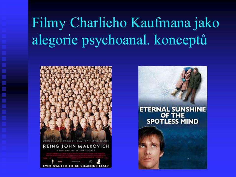 Filmy Charlieho Kaufmana jako alegorie psychoanal. konceptů