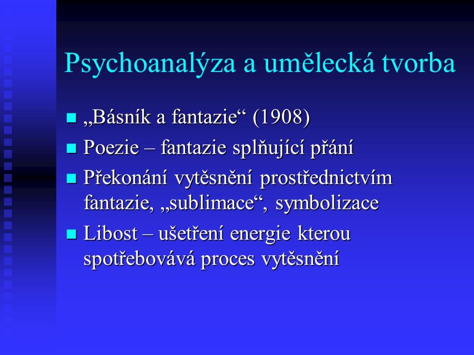 """Psychoanalýza a umělecká tvorba """"Básník a fantazie"""" (1908) """"Básník a fantazie"""" (1908) Poezie – fantazie splňující přání Poezie – fantazie splňující př"""