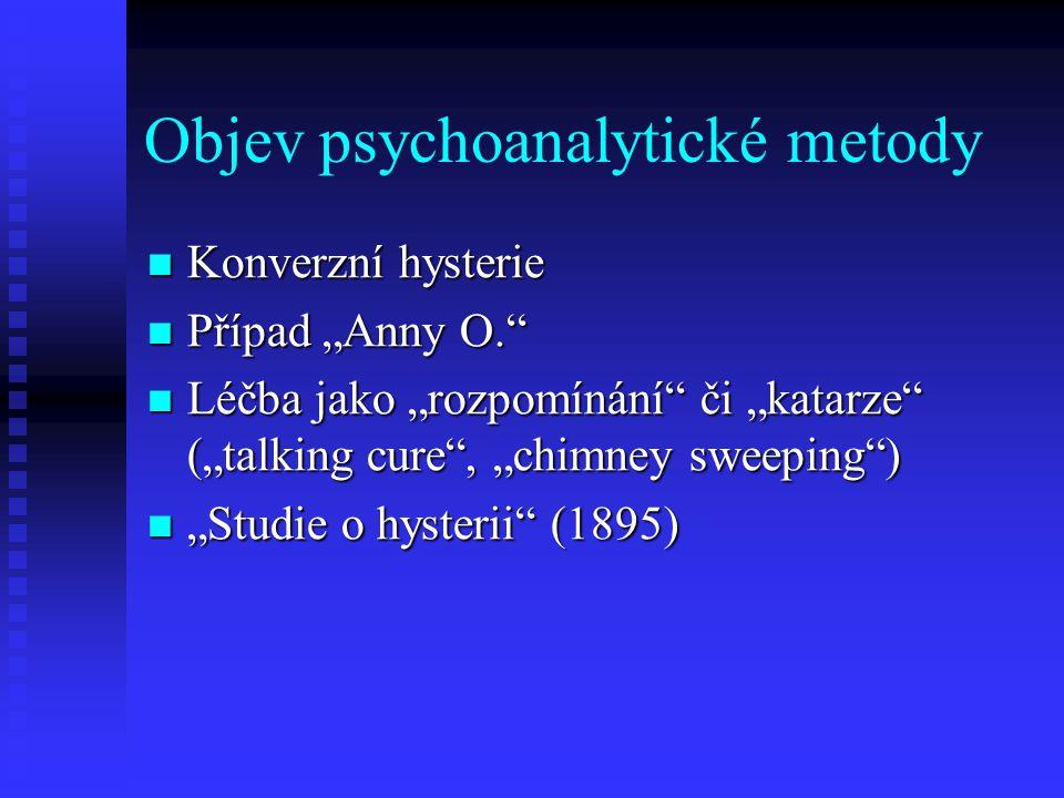 """Objev psychoanalytické metody Konverzní hysterie Konverzní hysterie Případ """"Anny O."""" Případ """"Anny O."""" Léčba jako """"rozpomínání"""" či """"katarze"""" (""""talking"""