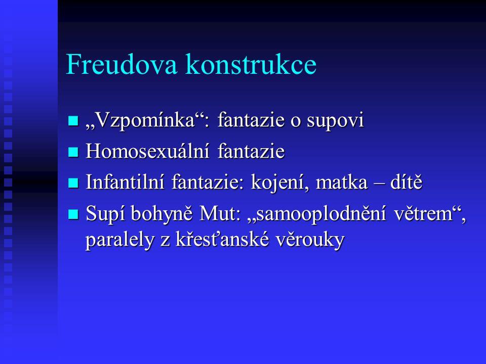 "Freudova konstrukce ""Vzpomínka"": fantazie o supovi ""Vzpomínka"": fantazie o supovi Homosexuální fantazie Homosexuální fantazie Infantilní fantazie: koj"