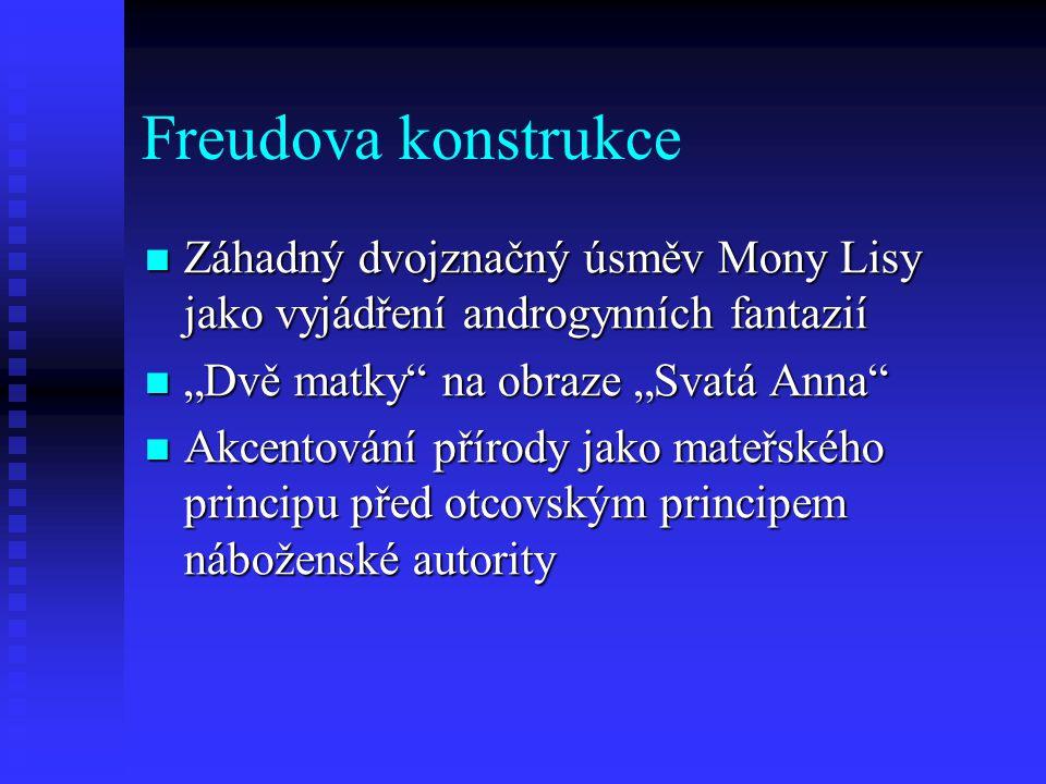 Freudova konstrukce Záhadný dvojznačný úsměv Mony Lisy jako vyjádření androgynních fantazií Záhadný dvojznačný úsměv Mony Lisy jako vyjádření androgyn
