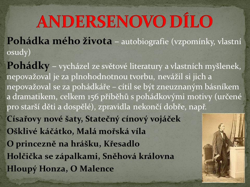 Pohádka mého života – autobiografie (vzpomínky, vlastní osudy) Pohádky – vycházel ze světové literatury a vlastních myšlenek, nepovažoval je za plnoho
