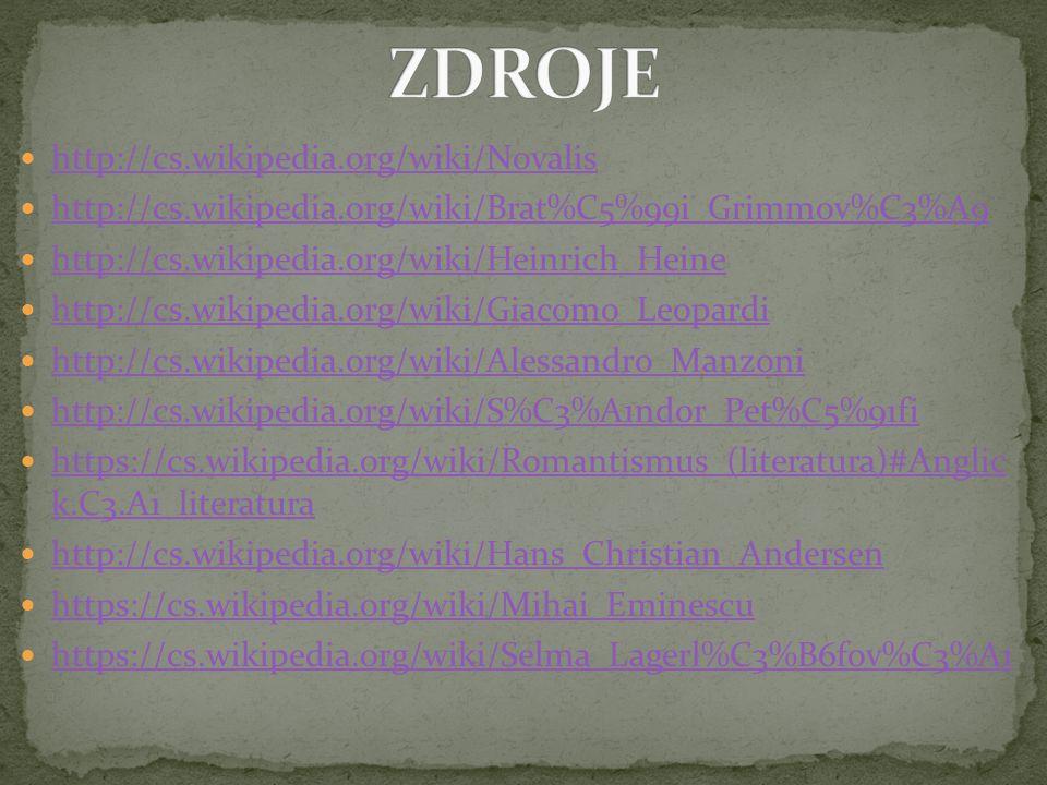 http://cs.wikipedia.org/wiki/Novalis http://cs.wikipedia.org/wiki/Brat%C5%99i_Grimmov%C3%A9 http://cs.wikipedia.org/wiki/Heinrich_Heine http://cs.wiki