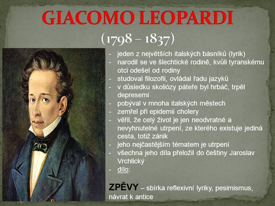 -jeden z největších italských básníků (lyrik) -narodil se ve šlechtické rodině, kvůli tyranskému otci odešel od rodiny -studoval filozofii, ovládal řa