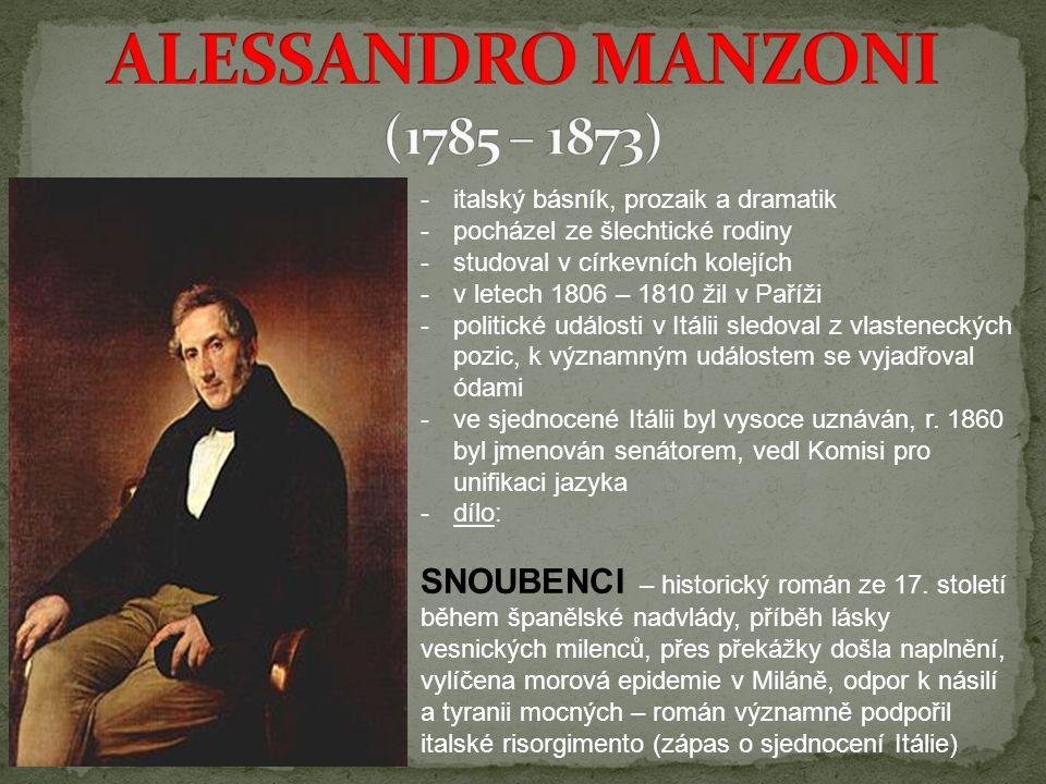 -italský básník, prozaik a dramatik -pocházel ze šlechtické rodiny -studoval v církevních kolejích -v letech 1806 – 1810 žil v Paříži -politické událo