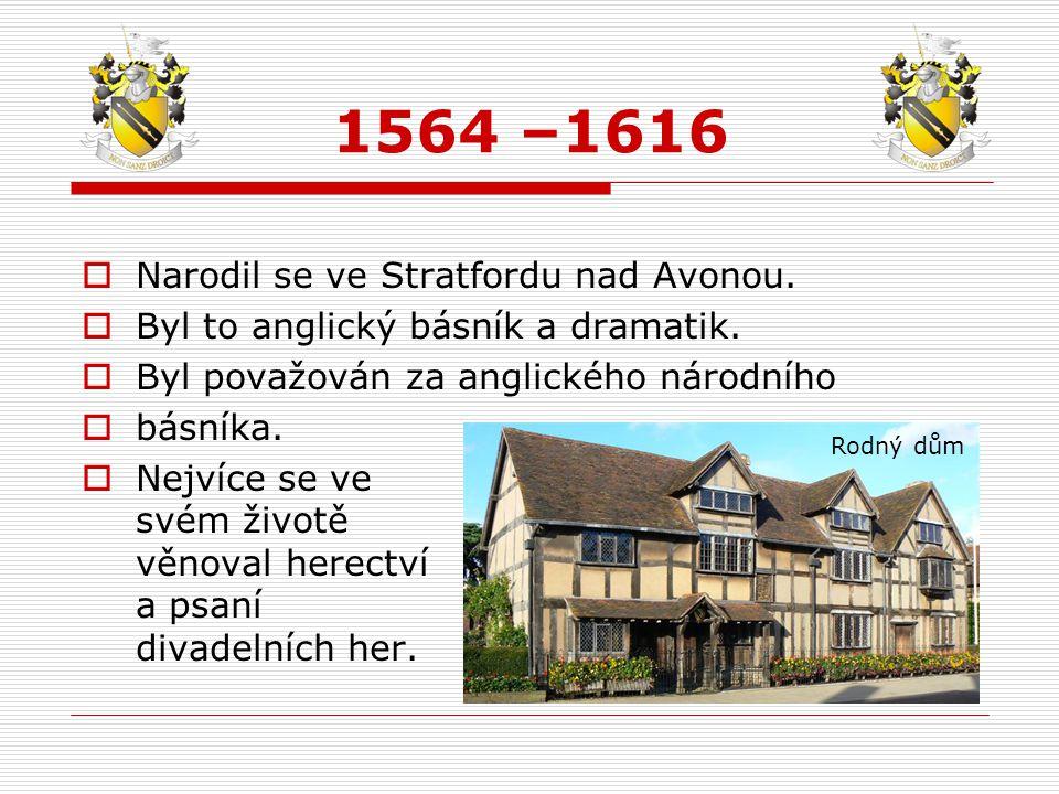  Narodil se ve Stratfordu nad Avonou.  Byl to anglický básník a dramatik.  Byl považován za anglického národního  básníka.  Nejvíce se ve svém ži