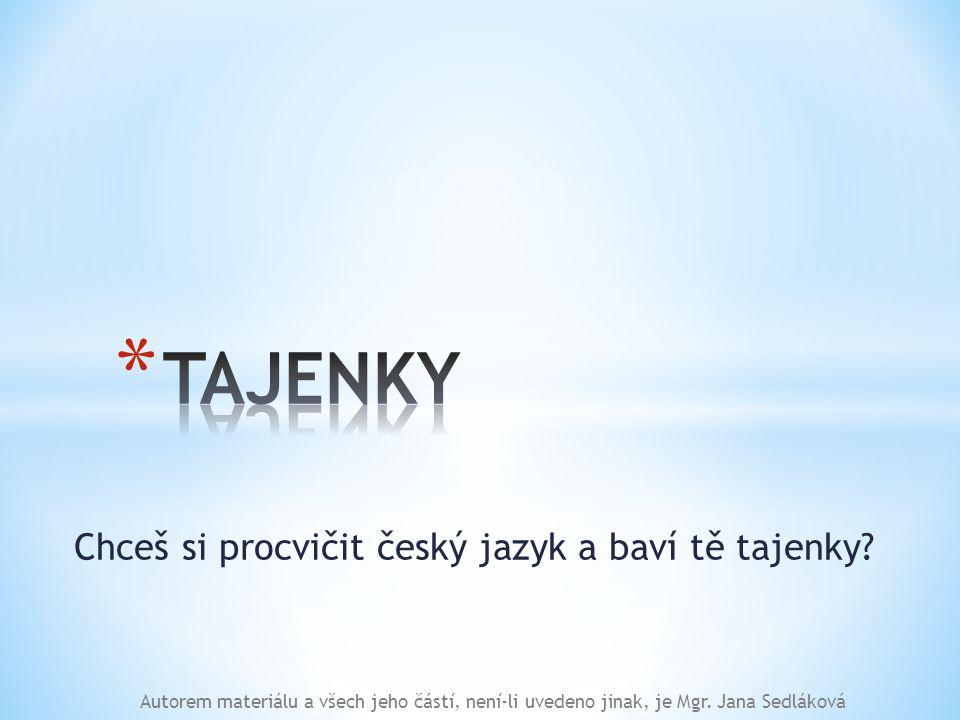 Chceš si procvičit český jazyk a baví tě tajenky.