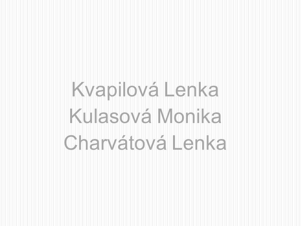 Kvapilová Lenka Kulasová Monika Charvátová Lenka