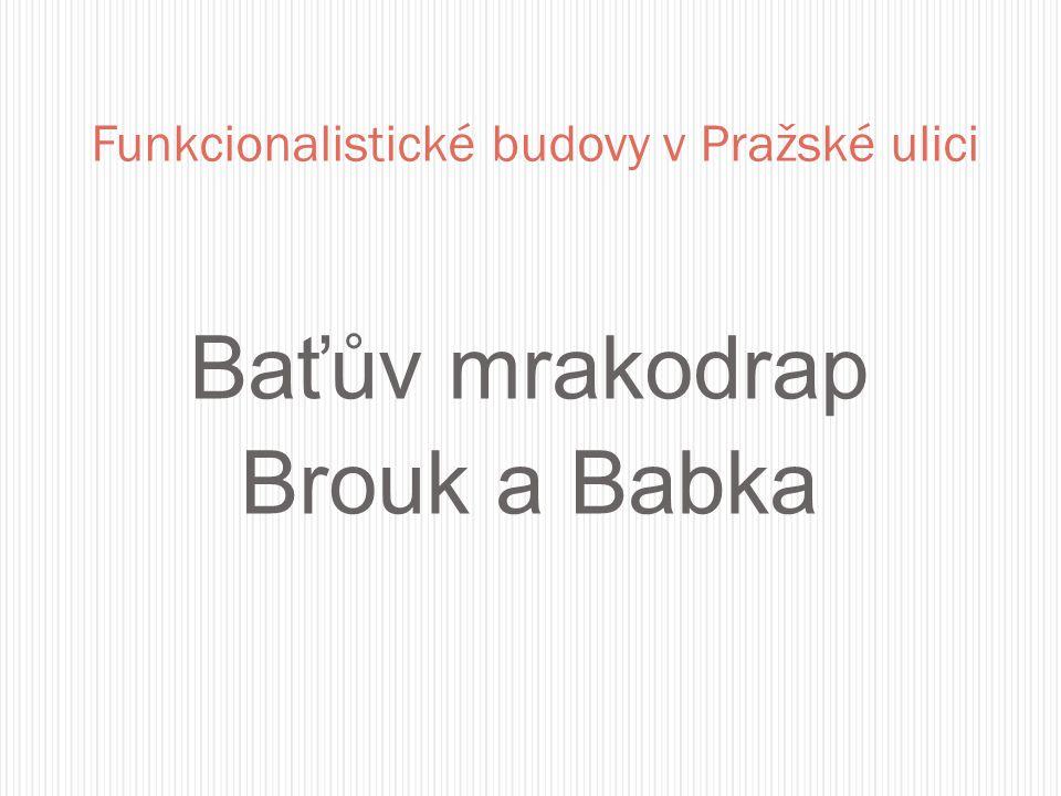 Baťův mrakodrap Brouk a Babka Funkcionalistické budovy v Pražské ulici