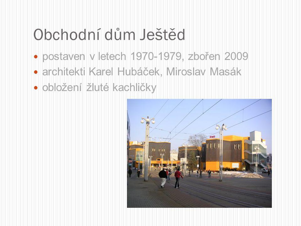 Obchodní dům Ještěd postaven v letech 1970-1979, zbořen 2009 architekti Karel Hubáček, Miroslav Masák obložení žluté kachličky