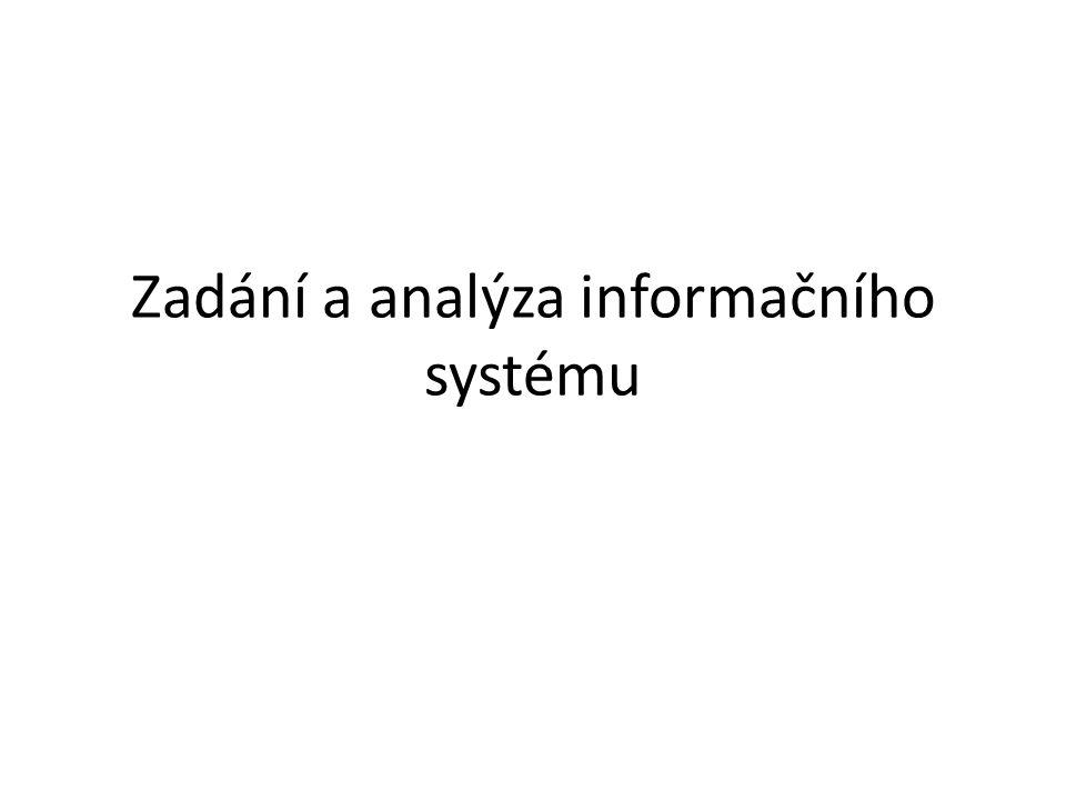Zadání a analýza informačního systému