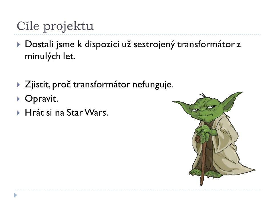 Cíle projektu  Dostali jsme k dispozici už sestrojený transformátor z minulých let.  Zjistit, proč transformátor nefunguje.  Opravit.  Hrát si na