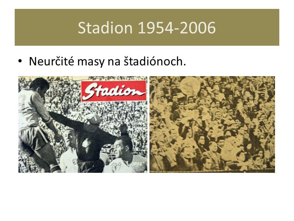 Stadion 1954-2006 Neurčité masy na štadiónoch.