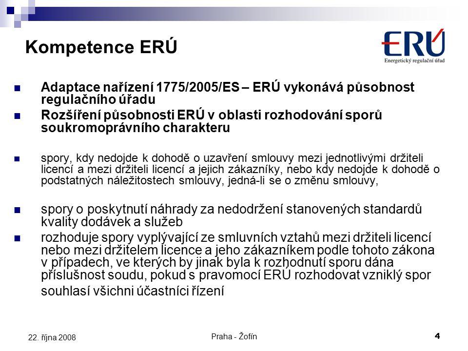 Praha - Žofín4 22. října 2008 Adaptace nařízení 1775/2005/ES – ERÚ vykonává působnost regulačního úřadu Rozšíření působnosti ERÚ v oblasti rozhodování