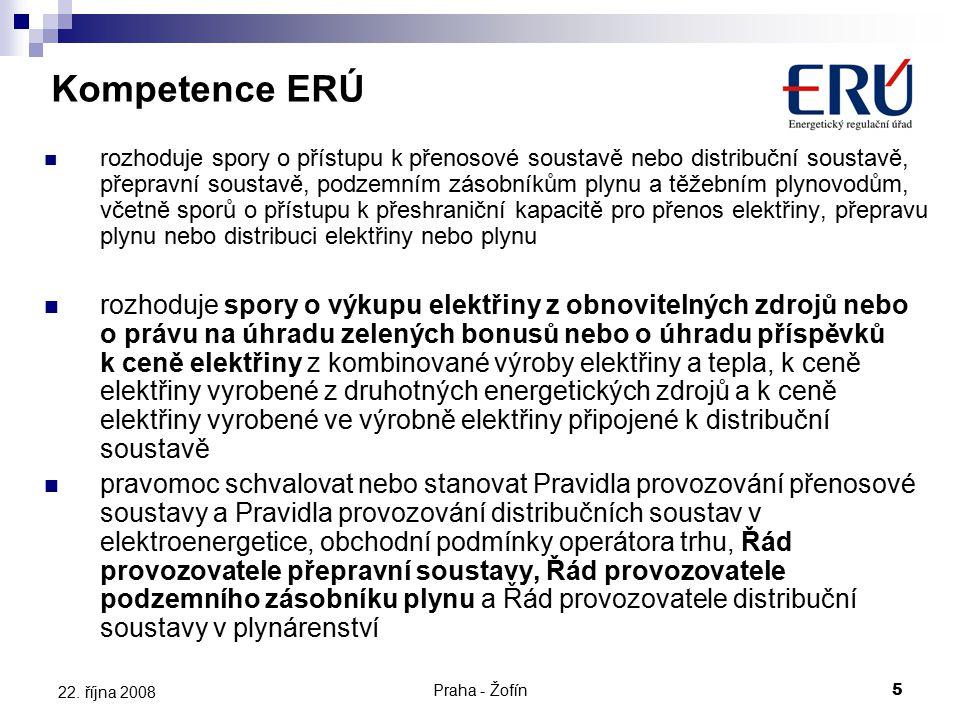 Praha - Žofín5 22. října 2008 rozhoduje spory o přístupu k přenosové soustavě nebo distribuční soustavě, přepravní soustavě, podzemním zásobníkům plyn