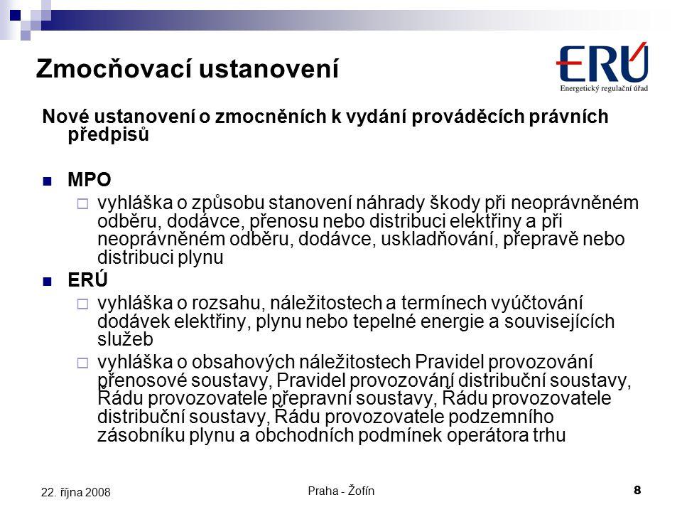 Praha - Žofín8 22. října 2008 Zmocňovací ustanovení Nové ustanovení o zmocněních k vydání prováděcích právních předpisů MPO  vyhláška o způsobu stano