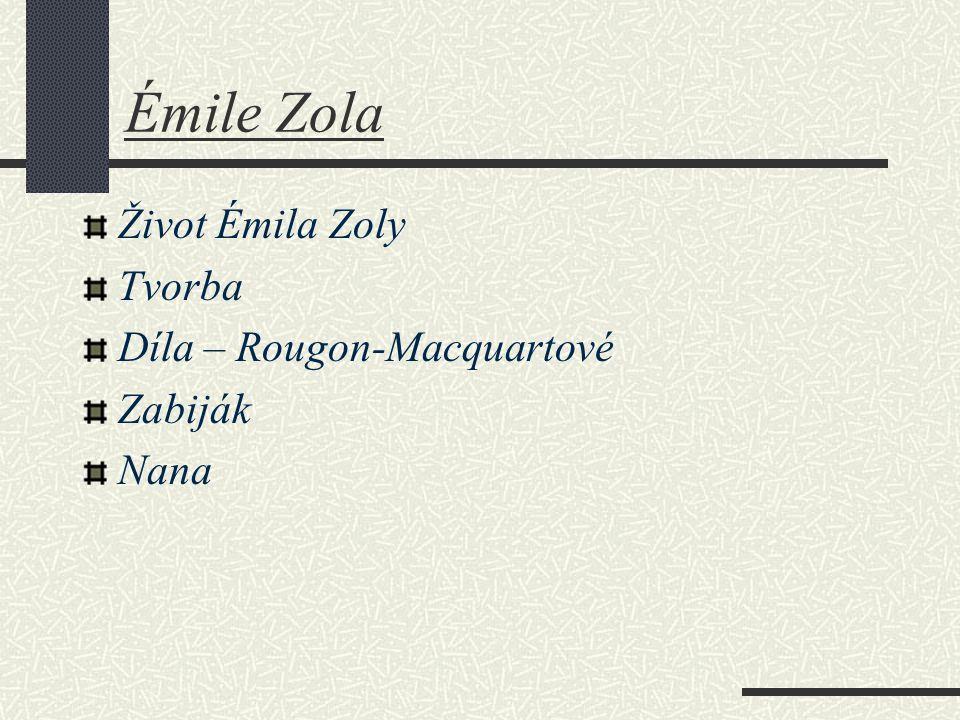 Émile Zola Život Émila Zoly Tvorba Díla – Rougon-Macquartové Zabiják Nana