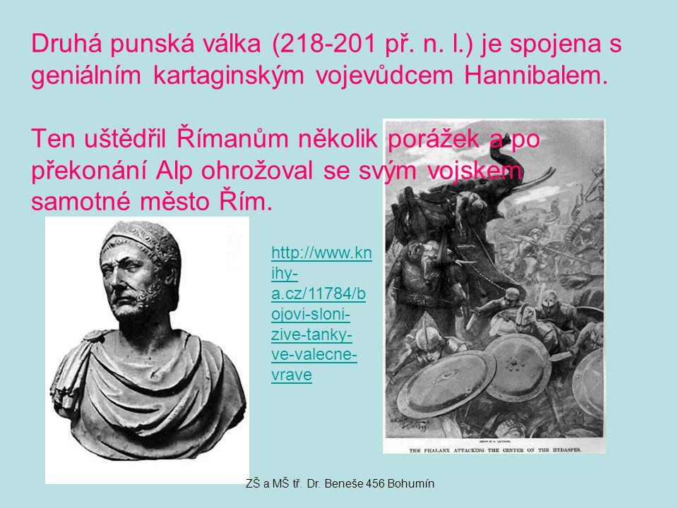 Druhá punská válka (218-201 př. n. l.) je spojena s geniálním kartaginským vojevůdcem Hannibalem.
