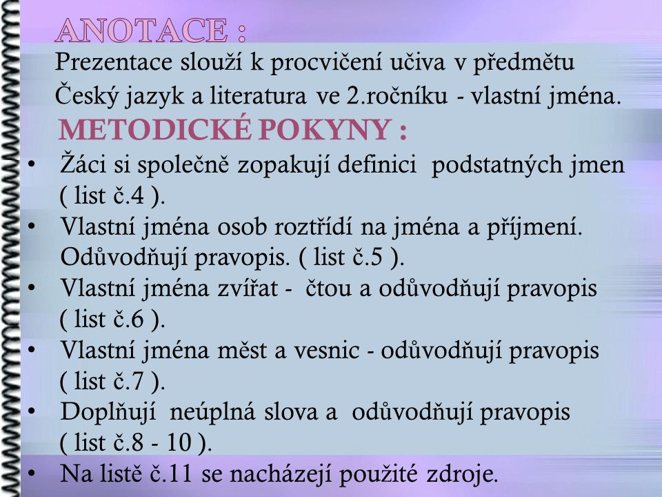Prezentace slou ž í k procvi č ení u č iva v p ř edm ě tu Č eský jazyk a literatura ve 2.ro č níku - vlastní jména.