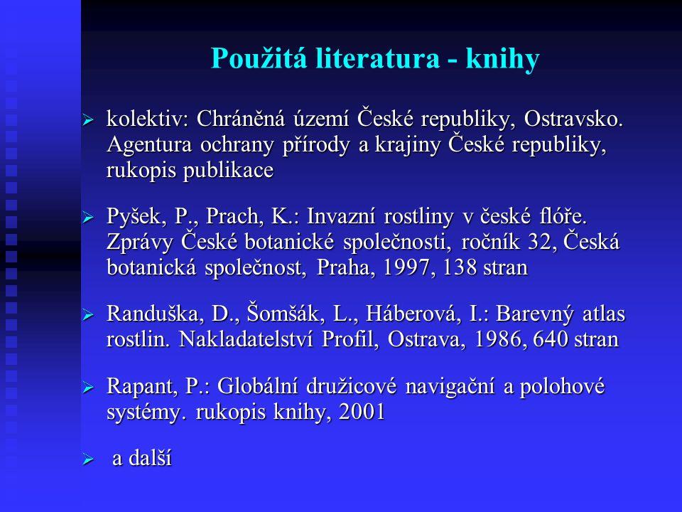 Použitá literatura - knihy  kolektiv: Chráněná území České republiky, Ostravsko.