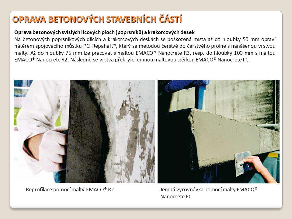 OPRAVA BETONOVÝCH STAVEBNÍCH ČÁSTÍ Oprava betonových svislých lícových ploch (poprsníků) a krakorcových desek Na betonových poprsníkových dílcích a kr