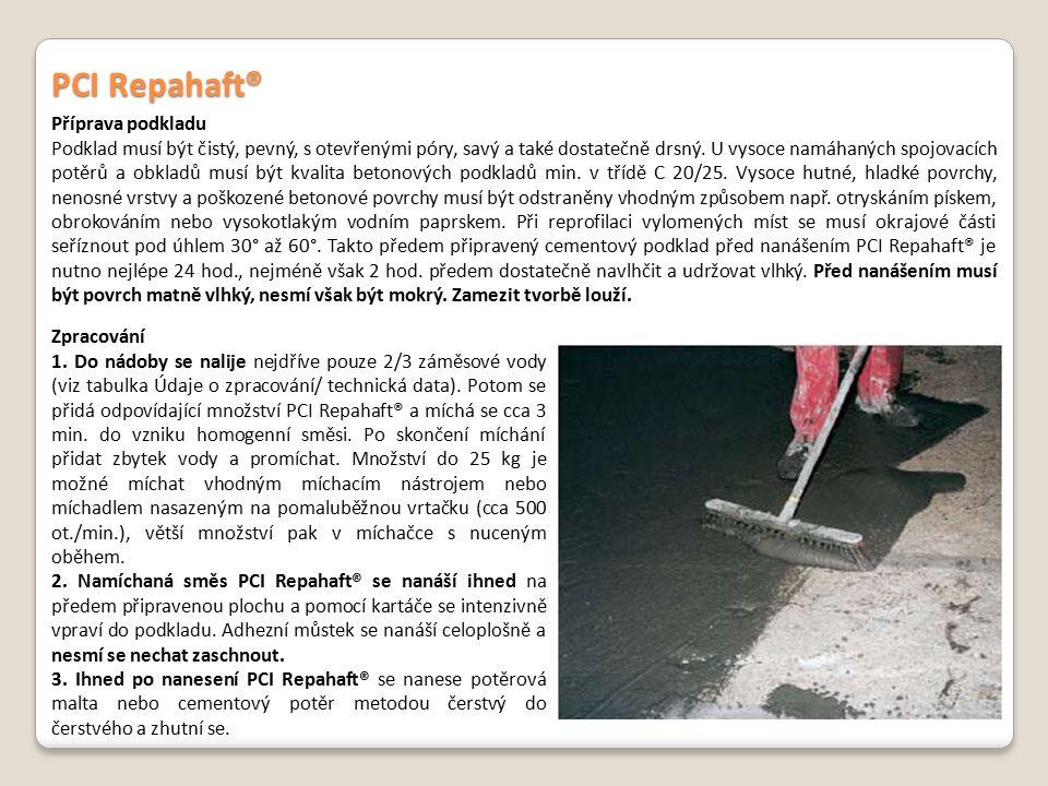 PCI Repahaft® Příprava podkladu Podklad musí být čistý, pevný, s otevřenými póry, savý a také dostatečně drsný. U vysoce namáhaných spojovacích potěrů