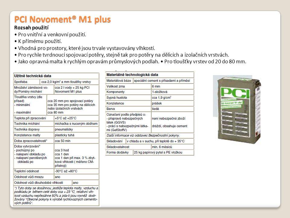 PCI Novoment® M1 plus Rozsah použití Pro vnitřní a venkovní použití. K přímému použití. Vhodná pro prostory, které jsou trvale vystavovány vlhkostí. P
