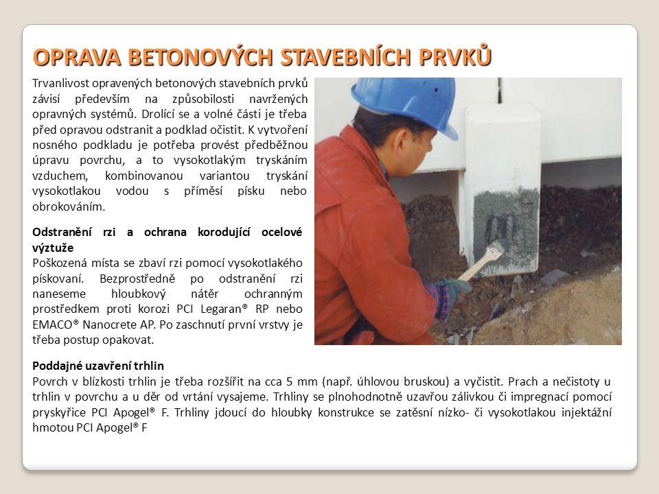 OPRAVA BETONOVÝCH STAVEBNÍCH PRVKŮ Trvanlivost opravených betonových stavebních prvků závisí především na způsobilosti navržených opravných systémů. D