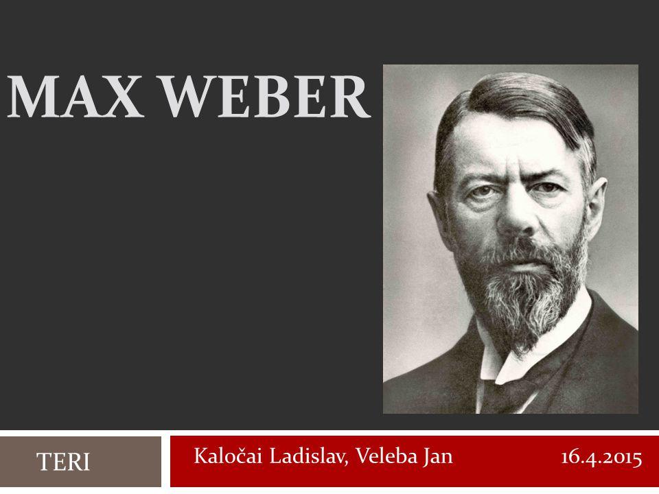 MAX WEBER TERI Kaločai Ladislav, Veleba Jan 16.4.2015