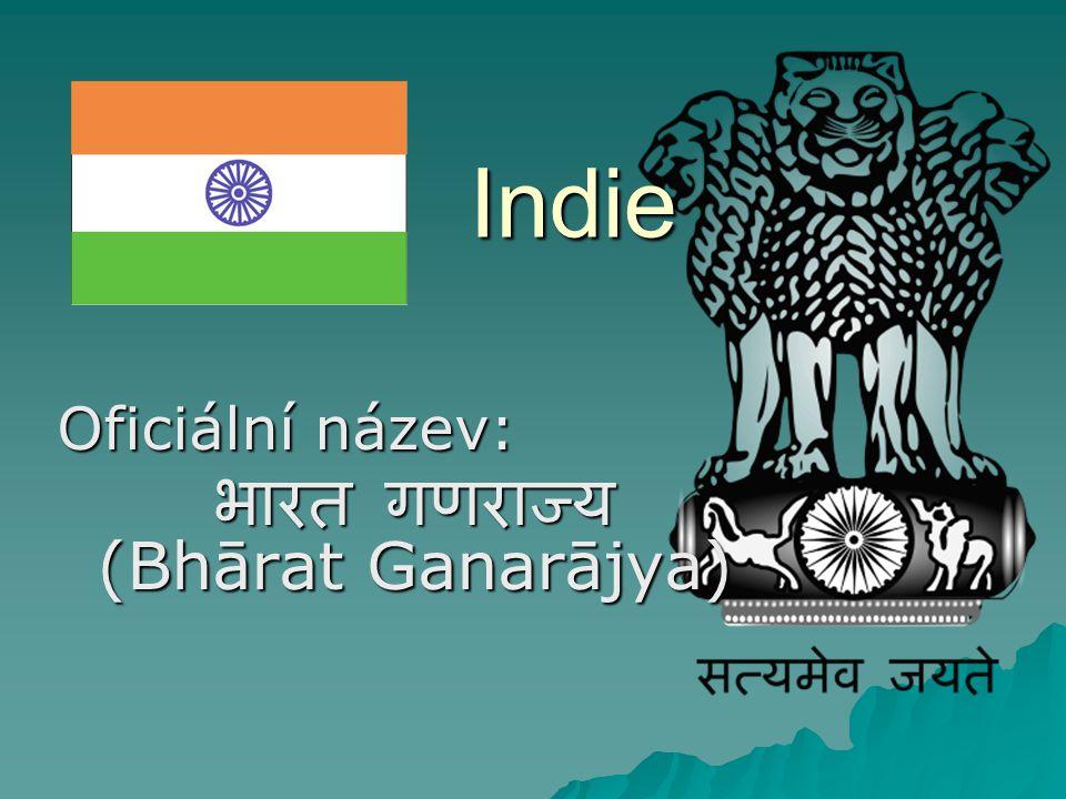 Indie Oficiální název: भारत गणराज्य (Bhārat Ganarājya)