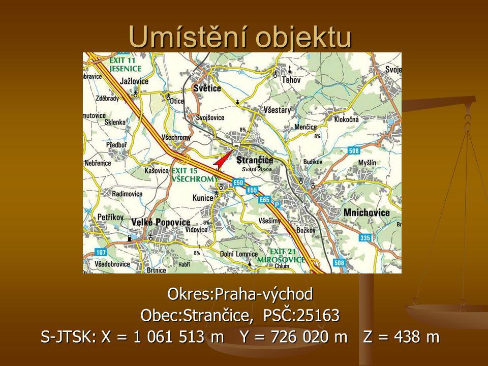Umístění objektu Okres:Praha-východ Obec:Strančice, PSČ:25163 S-JTSK: X = 1 061 513 m Y = 726 020 m Z = 438 m