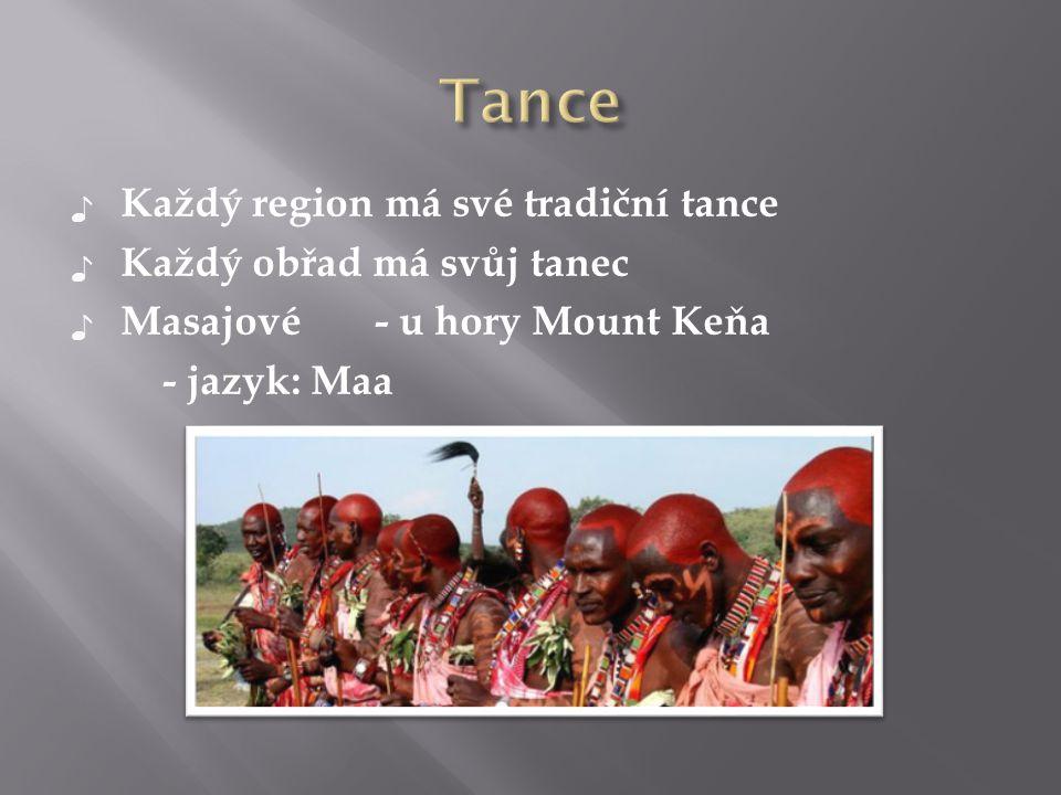 ♪ Každý region má své tradiční tance ♪ Každý obřad má svůj tanec ♪ Masajové- u hory Mount Keňa - jazyk: Maa