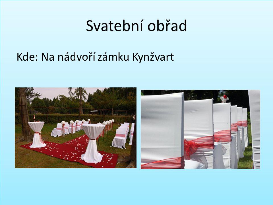 Svatební obřad Kde: Na nádvoří zámku Kynžvart